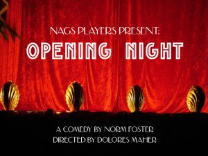 [MH] Nags Players Present: Opening Night by Norm Foster @      